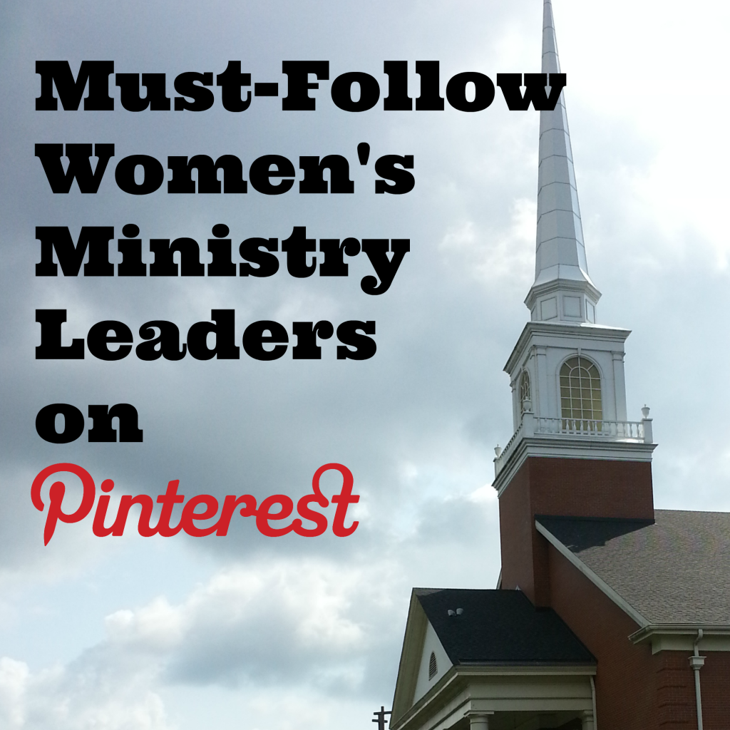 Women's Ministry, Must-Follow Women's Ministry Leaders on Pinterest, Women's Ministry Leader