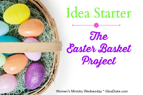 Women's Ministry Ideas, Easter Baskets