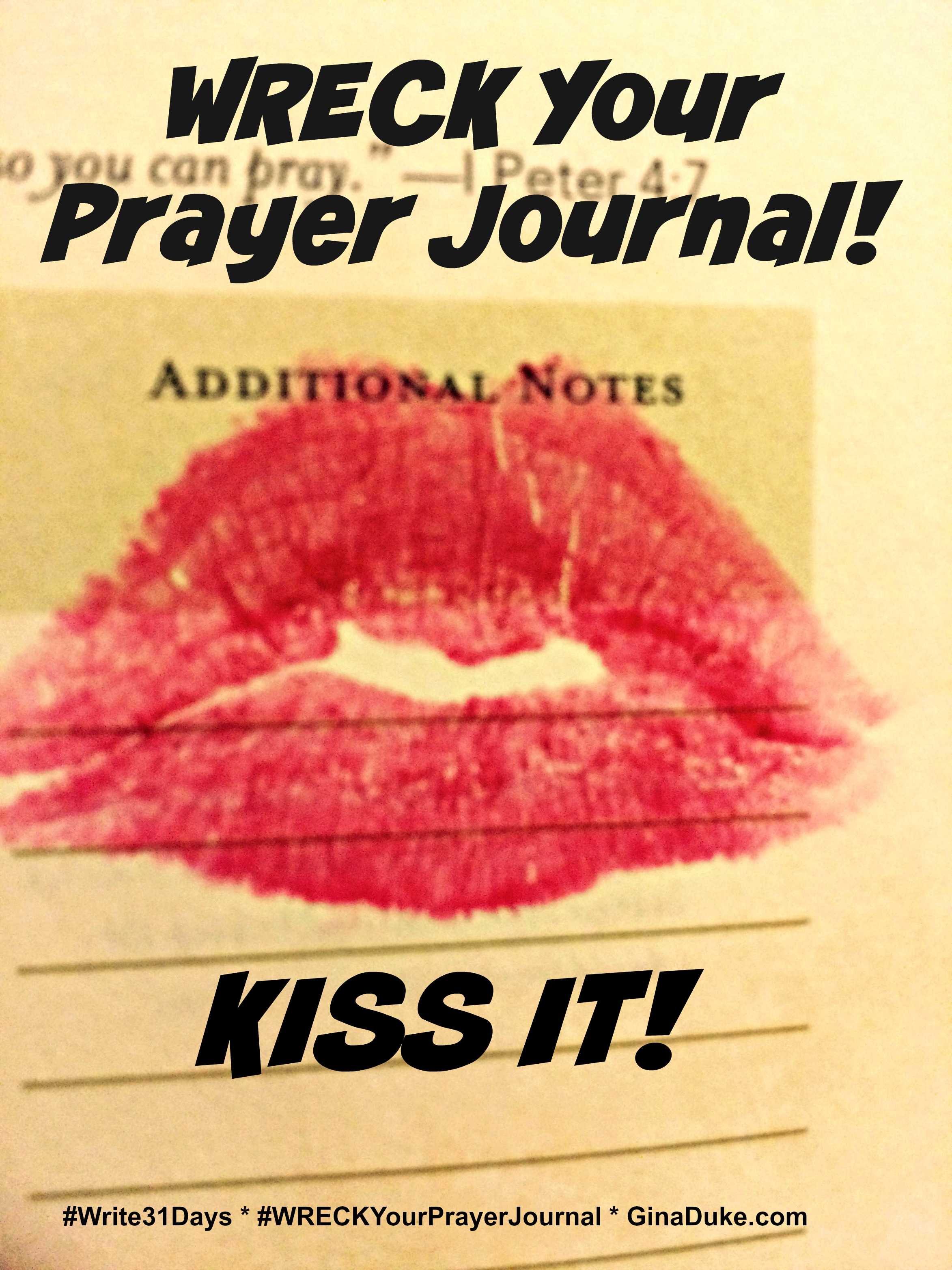 of Ways to WRECK Your Prayer Journal Kiss It