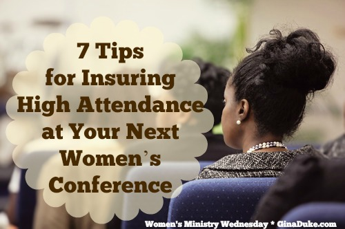 women's ministry event planning, how to draw a crowd, women's event, Women's ministry, women's conference