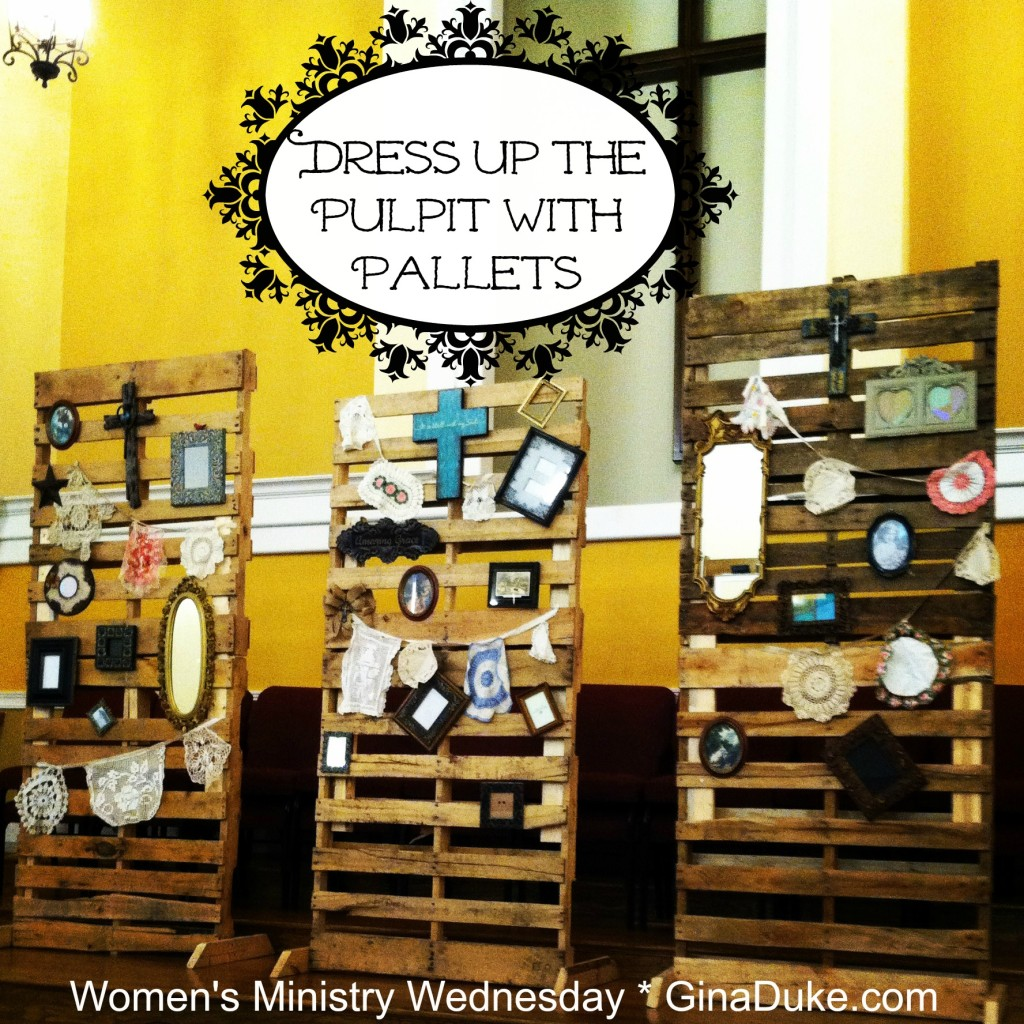 women's ministry tips, pallets, pallet decor