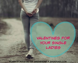 Women's Ministry Tip, Singles Ministry for the holidays, Valentine's Day ideas,